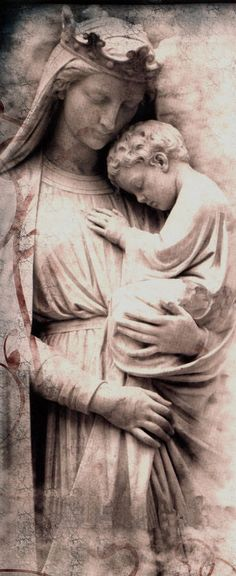 Virgin Mary and Child Jesus |  Her acceptance and His self sacrifice for this sinner is beyond my comprehension, yet not past my daily simple prayers of thanks for His Love and Grace.