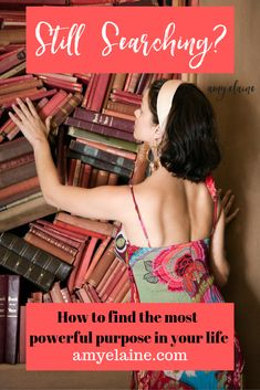 How to Find the Most Powerful Purpose in Your Life • Amy Elaine
