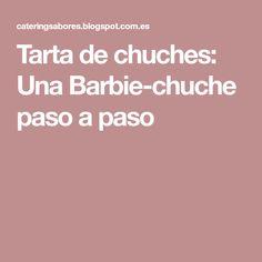 Tarta de chuches: Una Barbie-chuche paso a paso