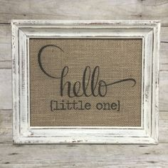 Hello Little One  Burlap Art Print  Nursery  by BellaGreyVintage, $14.00