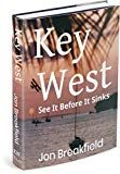 """Read """"KEY WEST See It Before It Sinks"""" by Jon Breakfield available from Rakuten Kobo. KEY WEST, See It Before It Sinks is the book in the best-selling series More toe-curling adventures and late-nite hi. Love Book, This Book, Sarah Cunningham, Tom Wright, Literary Travel, What To Read, See It, Key West, Sinks"""