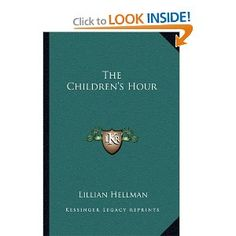 The Children's Hour By: Lillian Hellman
