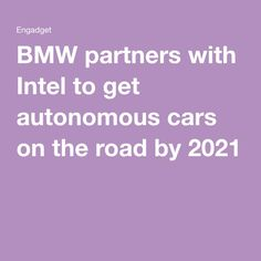 BMW partners with Intel to get autonomous cars on the road by 2021