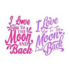 FREE--I Love You to the Moon and Back Cuttable Design - Available for FREE today only 1/23/18