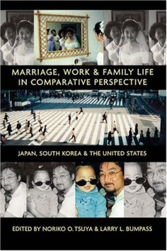 Marriage, Work, and Family Life in Comparative Perspective: Japan, South Korea, and the United States by Larry L. Bumpass, http://www.amazon.com/dp/0824827759/ref=cm_sw_r_pi_dp_WfG6pb1T4ZTR5