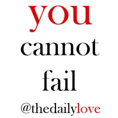 you cannot fail! #TDL