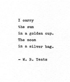 W. B. Yeats Letterpress Poetry Art 'Sun and Moon' Vintage Typewriter Print Romantic Gift Gold And Silver Quote Love Poem Fairy Magic Print