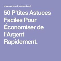 50 P'tites Astuces Faciles Pour Économiser de l'Argent Rapidement. Le Web, Diy Organization, Helpful Hints, Budgeting, How To Plan, Tips, Genre, Permaculture, Money