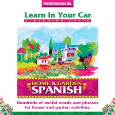 Listen to Learn in Your Car: Home & Garden, Spanish audiobook by Barbara Thuro Penton Overseas, Inc. Basic Spanish Grammar, Spanish Conversation, Garden Edging, Garden Care, Learning Spanish, Childcare, Audio Books, Vocabulary, Language