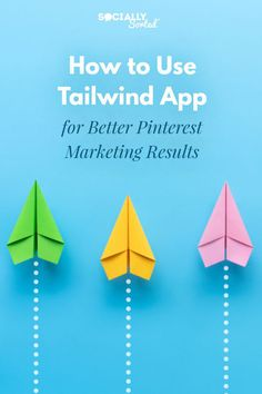 How to use Tailwind App for Better Pinterest Marketing Results #TailwindApp #Tailwind #Pinterest #PinterestMarketing