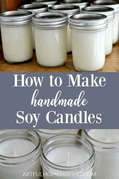 Learn how to make soy candles with this simple DIY tutorial. You can make homemade soy candles the easy way in an afternoon! Candles Make Your Own Mason Jar Soy Candles {Tutorial} Mason Jar Candles, Mason Jar Crafts, Mason Jar Diy, Soy Wax Candles, Candle Wax, Green Candles, Make Candles, Candle Craft, Natural Candles