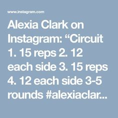 "Alexia Clark on Instagram: ""Circuit 1. 15 reps 2. 12 each side 3. 15 reps 4. 12 each side 3-5 rounds #alexiaclark #queenofworkouts #circuit #fullbodyworkout…"""