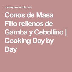 Conos de Masa Fillo rellenos de Gamba y Cebollino | Cooking Day by Day