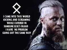 Ragnar Lothbrok first of his name viking warrior vikings champions norse winter is coming Wisdom Quotes, Me Quotes, Motivational Quotes, Inspirational Quotes, Ragnar Quotes, Ragnar Lothbrok Quotes, Ragner Lothbrok, Ragnar Lothbrok Vikings, Lagertha