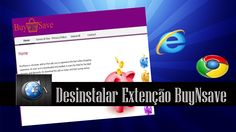 Deletar extenção BuyNsave do chorme e Internet Explorer ~ canalforadoaroficial