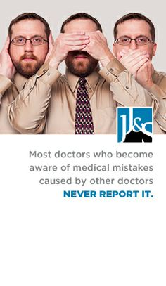 See no evil, hear no evil, speak no evil. -- Doctors Rarely Report Mistakes Made by Colleagues