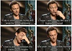 He's just so cute! And I'm glad he admits Loki is not just misunderstood like so many fan girls claim he is to justify their ridiculous crush on the villian.