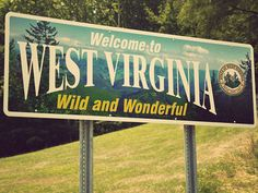 """""""Wild and Wonderful,"""" a popular slogan in West Virginia, was added to the welcome signs in 2007."""