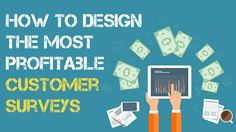 While designing customer satisfaction surveys you must know 5 important things   Whom to target?  What to ask?  How to do?  What to measure?  What to do with the measure?