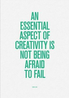 """""""An essential aspect of creativity is not being afriad to fail"""" #Art #quote"""