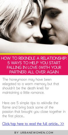 how to rekindle your relationship and fall in love again