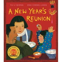 Picture book: A New Year's Reunion by Yu Li-Qiong, illustrated by Zhu Cheng-Liang. Beautiful illustrations and a story that is bigger than Chinese New Year alone. This book won the Feng ZiKai Chinese Children's Picture Book Award. Chinese New Year Activities, Chinese New Year Crafts, New Years Activities, Activities For Kids, Scout Activities, Preschool Themes, Activity Ideas, Craft Ideas, New Year Printables