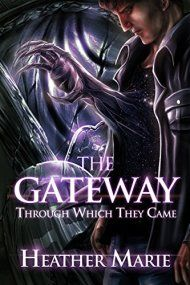 The Gateway Through Which They Came by Heather Marie ebook deal