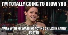 it's not super funny, but Emma Watson's Troll Face!!!!!!!!! :)