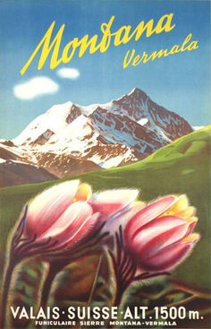 Montana Vermala Valais Suisse Switzerland 1939 - www.MadMenArt.com | Travel Vintage Advertising Posters. Features travel destinations all over the world, reached by bicycle, motorbike, train, boat or airplane. #Travel #Posters #Vintage #Ads #VintageAds #TravelPosters