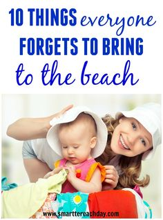 Forget the sunscreen and beach towels - this list is the ACTUALLY helpful stuff we never remember!