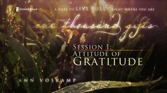 "One Thousand Gifts Session 1: Attitude of Gratitude. In this video download of Session 1, ""Attitude of Gratitude,"" you will learn how to foc..."