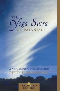 """The Yoga-Sutra of Patanjali: A New Translation with Commentary"" by Chip Hartranft"