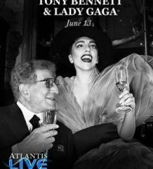 "TONY BENNETT AND LADY GAGA BRING THEIR ""CHEEK TO CHEEK"" CONCERT TOUR TO THE BAHAMAS FOR PERFORMANCE AT ATLANTIS, PARADISE ISLAND TBLG_June13_featured"