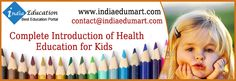 Making your child conscious about health is of course too advantageous in favor of your child. A range of schools are offering health education for kids to aware kids or parents about health usually primary health concern. Health education gives complete insights over basic health issues and its curing method.