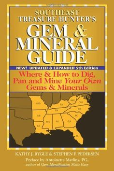 The Paperback of the Southeast Treasure Hunter's Gem & Mineral Guide: Where & How to Dig, Pan and Mine Your Own Gems & Minerals by Kathy J. Crystals And Gemstones, Stones And Crystals, Gem Stones, Where To Buy Gold, Gem Hunt, Rock Tumbling, Fossil Hunting, Gemstone Brooch, Gold Prospecting
