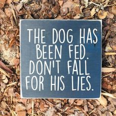I Love Dogs, Puppy Love, Big Dogs, Funny Dog Signs, Dog Quotes Funny, Dog Sayings, Funny Horses, Timmy Time, Mans Best Friend