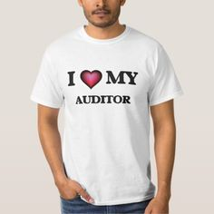 I love my Auditor T-Shirt