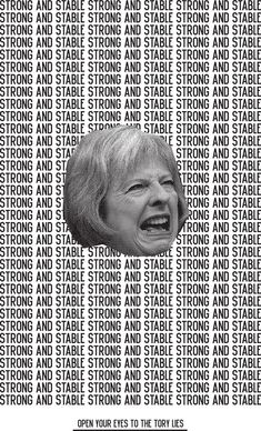 Rob Lowe/Supermundane – Strong and Stable, anti-Tory poster, General Election 2017