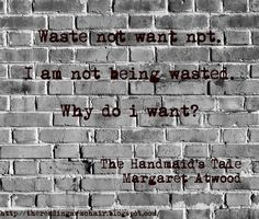 Quote from the novel The Handmaid's Tale, by Margaret Atwood