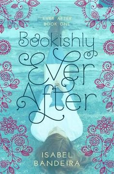 YA Book Review - Bookishly Ever After by Isabel Bandeira - Of course it has it's flaws, but I rate books mainly based on enjoyment level, and Bookishly Ever After was VERY enjoyable. I think this a book you can't help but like, if even you are hyper-aware of some of the problems. Genre(s): Contemporary, Romance, Young Adult