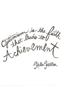 4.8 - Optimism is the... Helen Keller