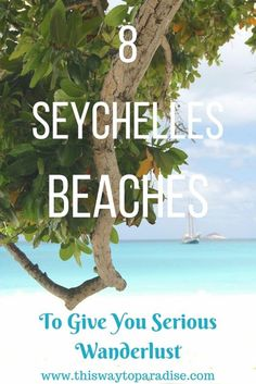 Seychelles Beaches to add to your travel bucket list.