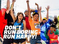Don't Run Boring - Run Happy #runhappy