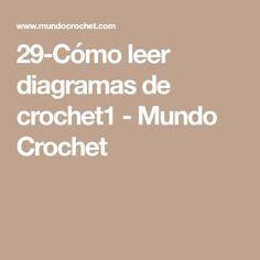 29-Cómo leer diagramas de crochet1 - Mundo Crochet World, Patterns