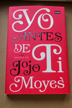 alii in the Wonderland: Yo antes de ti - Jojo Moyes I Love Books, Great Books, Books To Read, My Books, This Book, Book Writer, Magic Book, Book Recommendations, Book Lists