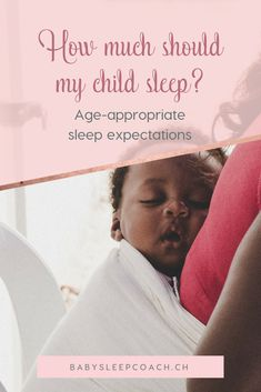 Confused about all the different advice you're getting about your child's sleep? How much should my baby sleep? What is normal at what age? Here are the age-appropriate sleep expectations laid out by a sleep coach. #babysleeptips #sleeptraining #sleepcoaching #sleeptips #babysleep
