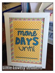 Little Lovely Leaders: Classroom Reveal!  Free printable - .... more days until...