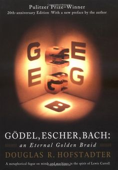 Heard a talk by Hofstadter once that really made me want to read this (Godel, Escher, Bach - Douglas Hofstadter)