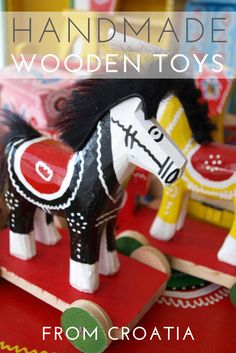 What to buy in Croatia: Handmade in Croatia, in the north of Zagreb in Hrvatsko Zagorje you'll find toy makers, producing the sweetest wooden toys.