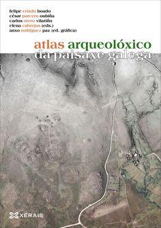 Atlas arqueolóxico da paisaxe galega/ Felipe Criado Boado...[et al.]; edición, Rosalía Grandal, Ramón Domínguez. Signatura:   941 ATL  Na biblioteca:  http://kmelot.biblioteca.udc.es/record=b1541666~S1*gag